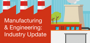 Manufacturing and Engineering industry update