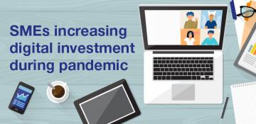 SMEs increasing digital investment during pandemic